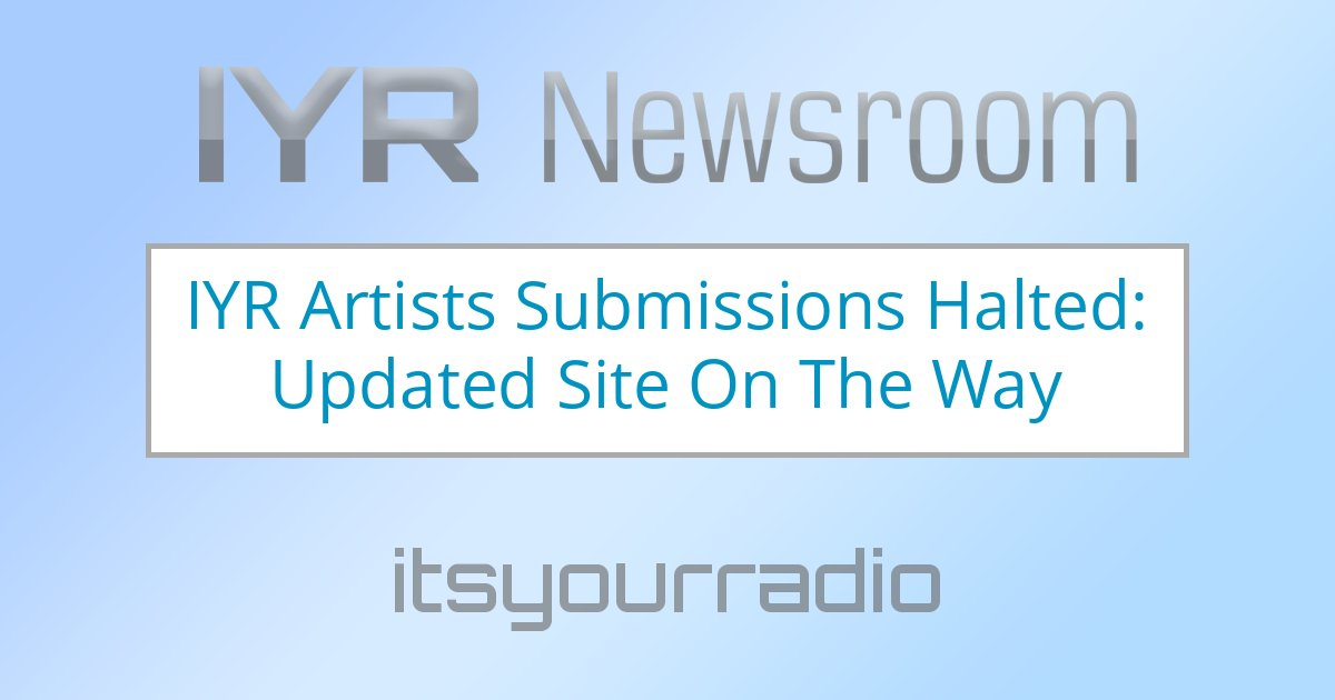 IYR Artists Submissions Halted: Updated Site On The Way