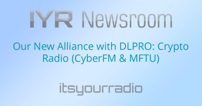 itsyourradio's New Alliance with DLPRO: Crypto Radio (CyberFM & MFTU)